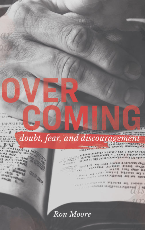 Overcoming Doubt, Fear and Discouragement